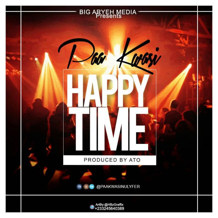 Paa Kwasi Happy Time prod. by A.T.O - Paa Kwasi - Happy Time (prod. by A.T.O)