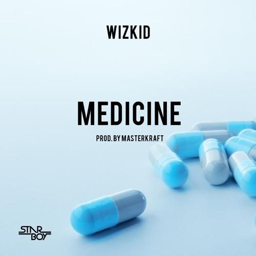 Wizkid - Medicine (Prod. by Masterkraft)
