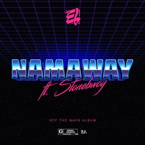 EL ft. Stonebwoy Namaway BlissGh.com Promo - E.L ft. Stonebwoy - Namaway