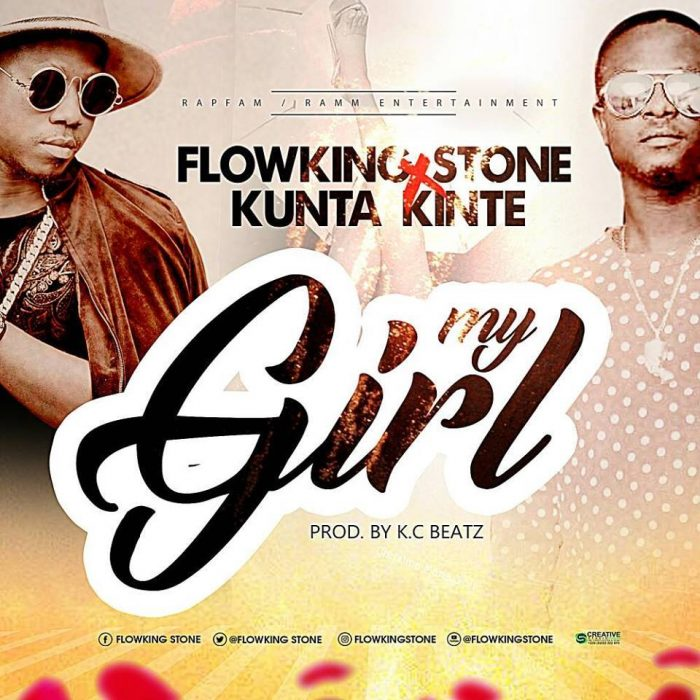 Flowking Stone ft. Kunta Kinte - My Girl