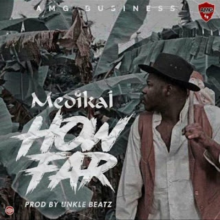 Medikal How Far Prod. by UnkleBeatz BlissGh.com Promo - Medikal - How Far (Prod. by UnkleBeatz)
