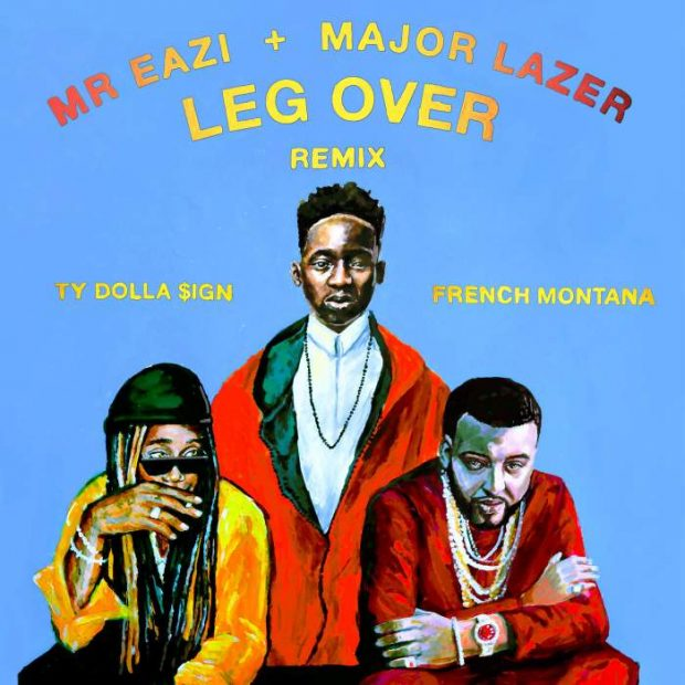Mr Eazi Major Lazer ft. French Montana Ty Dolla Sign Leg Over Remix - Mr Eazi & Major Lazer ft. French Montana & Ty Dolla Sign - Leg Over (Remix)
