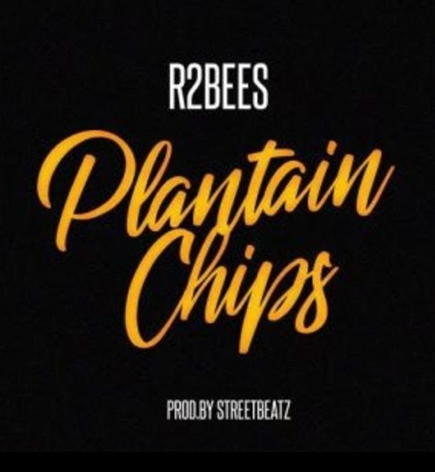 R2Bees - Plantain Chips (Prod. By StreetBeatz)