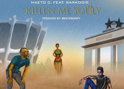 Sarkodie Overdose ft. Jesse Jagz - Naeto C ft. Sarkodie - Killing Me Softly (Prod. by Masterkraft)