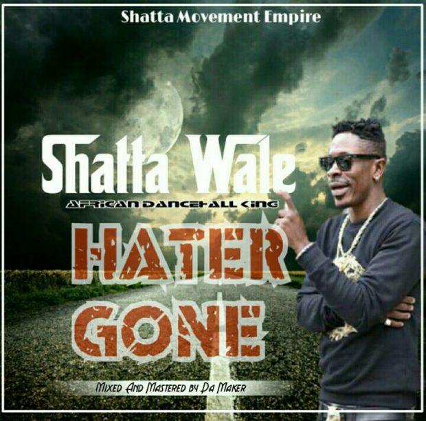 Shatta Wale Hater Gone - Shatta Wale - Hater Gone