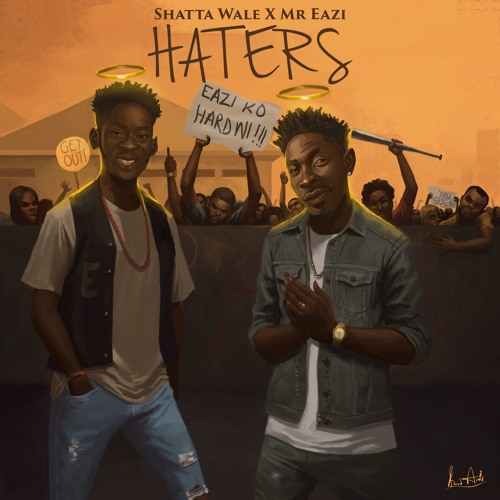 Shatta Wale x Mr. Eazi - Haters