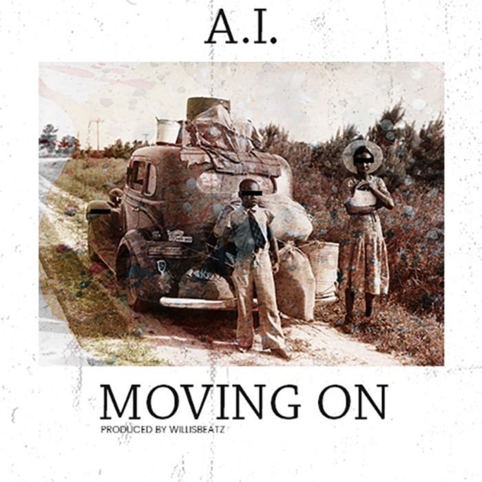 A.I. Moving On Prod. By Willis Beatz 2 - A.I. - Moving On (Prod. By Willis Beatz)