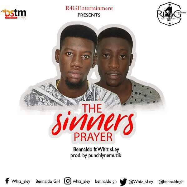 Bennaldo ft whiz sLey The sinners prayer Prod by punchlyne musik - Bennaldo ft. Whiz sLey - The Sinner's Prayer (Prod. by Punchlyne Musik)