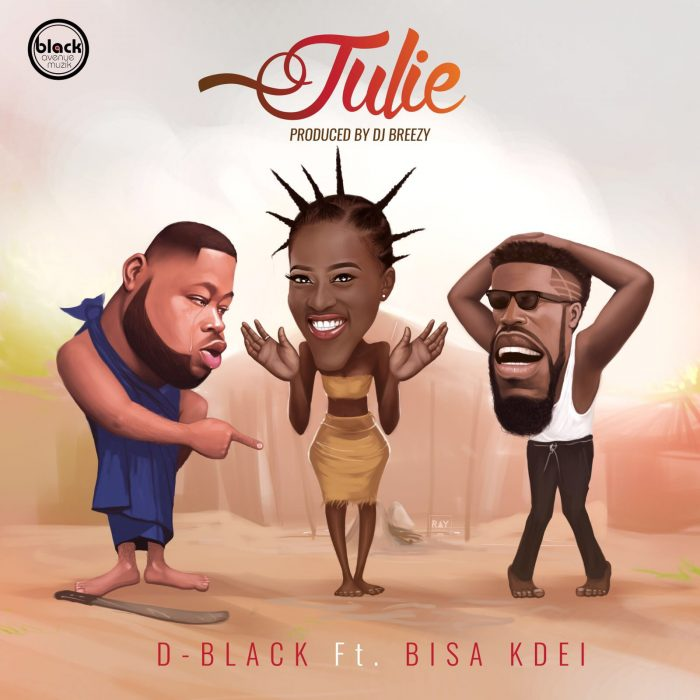 D Black ft. Bisa Kdei - Julie (prod. DJ Breezy) {Download mp3}