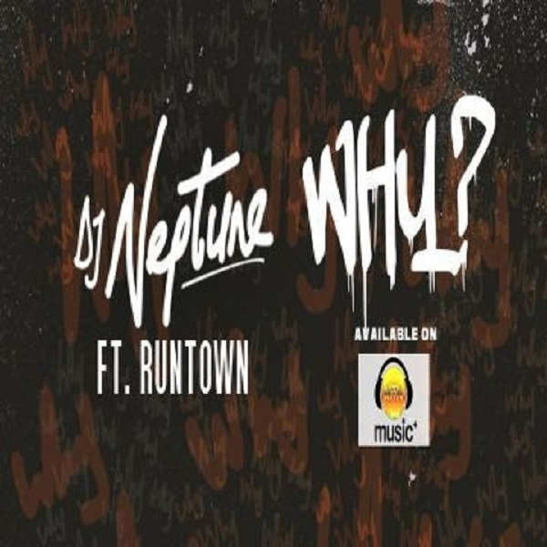 DJ Neptune ft. Runtown - Why (prod. Del B) {DL MP3}
