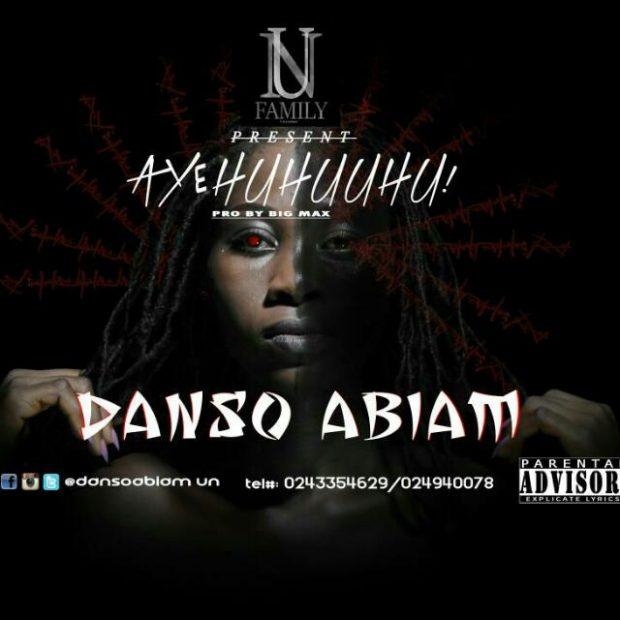 Danso Abiam - Aye Huhuuhu (Prod. by BigMix)