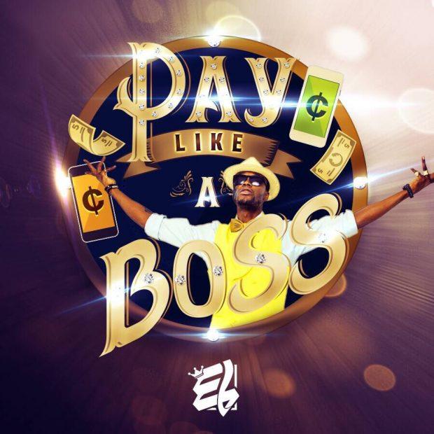E.L - Pay Like A Boss