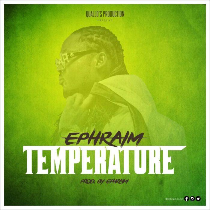 Ephraim Temperature - Ephraim - Temperature {Download mp3}