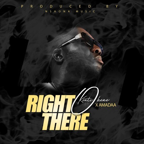 DL MP3: Kontihene x Amadaa - Right There (Prod. by Nshona Muzick)