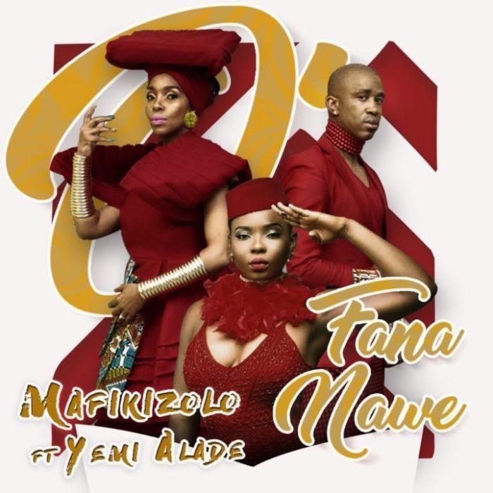 Mafikizolo ft. Yemi Alade O Fana Nawe - Mafikizolo ft. Yemi Alade - O Fana Nawe