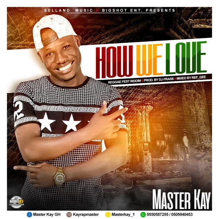 Master Kay - How we love {Reggae fest Riddim Mixed by Ref Gee}