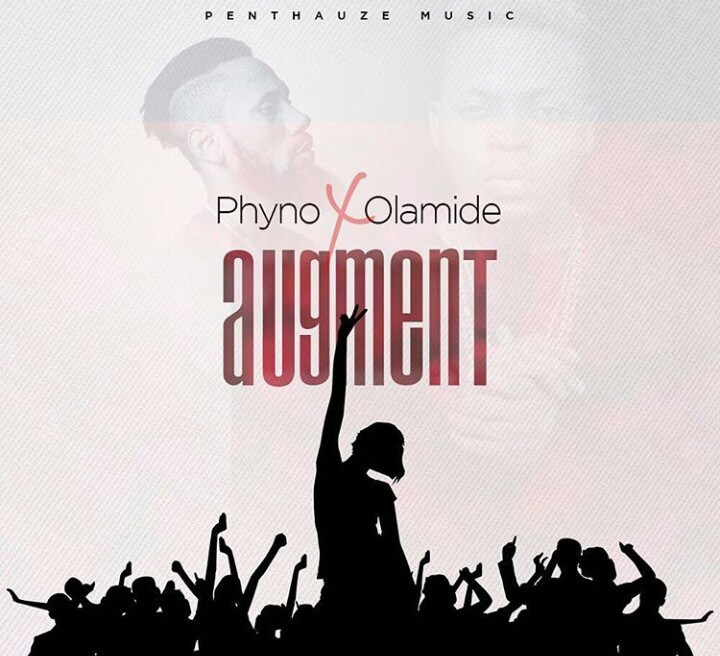 Phyno ft. Olamide - Augment