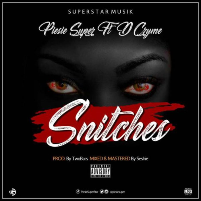 Piesie ft. Dr Cryme - Super Snitches  (Prod. By TwoBars)