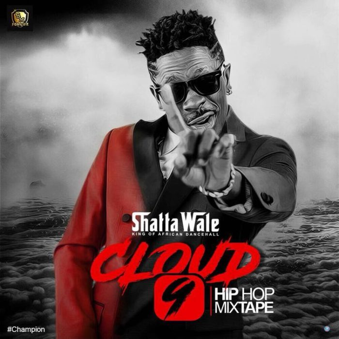 SHATTA WALE - CLOUD 9 {HIPHOP MIXTAPE DOWNLOAD}