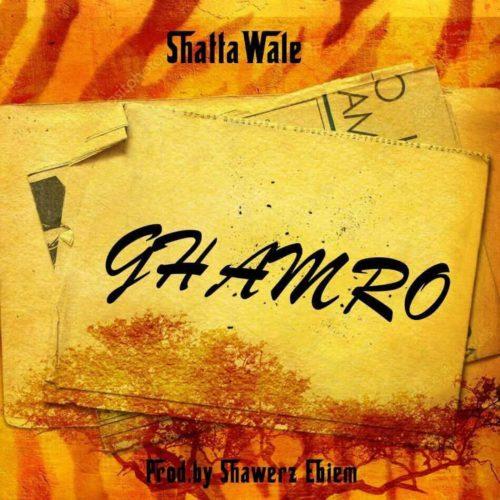 Shatta Wale - Ghamro (Prod. by Shawers Ebiem)