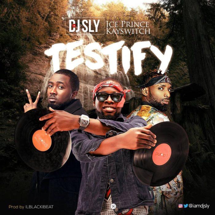 Dj Sly ft. Kayswitch x Ice Prince Testify BlissGh.com Promo - Dj Sly ft. Kayswitch x Ice Prince - Testify {Download mp3}