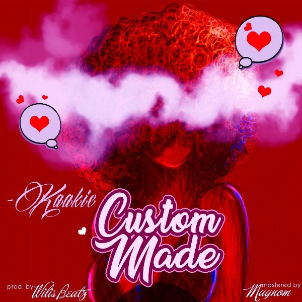Kaakie - Custom Made (Prod. by Willis Beatz) ~ Download