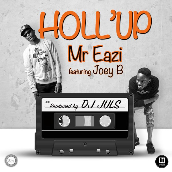 Mr Eazi - Holl'Up ft. Joey B {Download mp3}