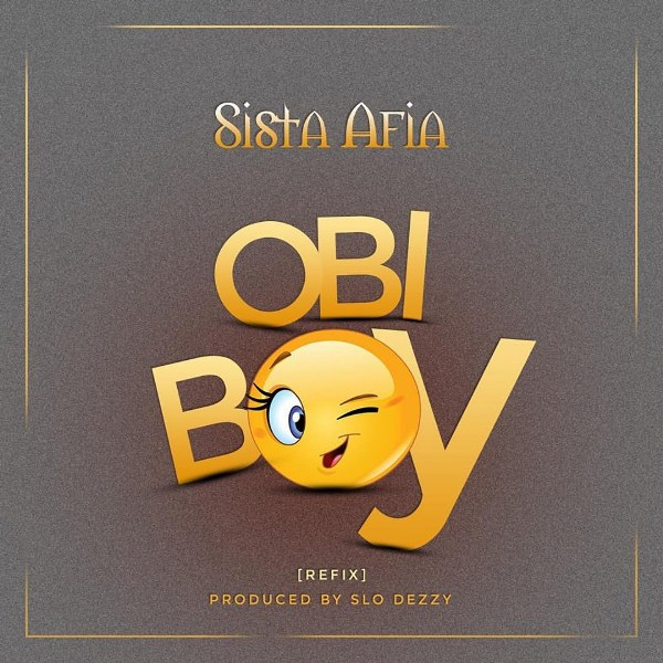 Sista Afia ~ Obi Boy (Prod By Slo Deezy) {Download mp3}