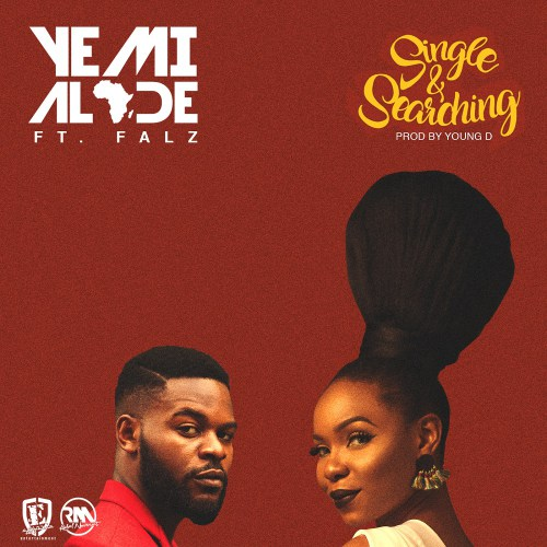 Yemi Alade ft. Falz - Single & Searching (prod. by young d)