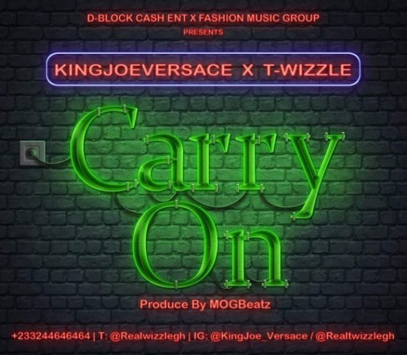 KingJoeVersace x T Wizzle - Carry On (Prod. By M.O.G)