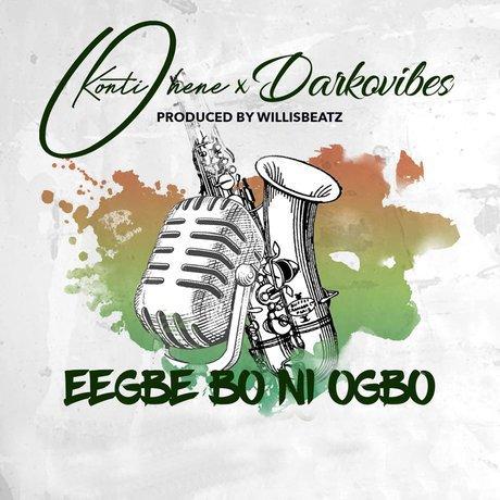Kontihene ft. Darkovibes - Eegbe Bo Ni Ogbo