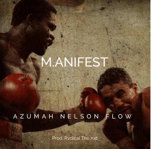 M.anifest Azumah Nelson Flow - M.anifest - Azumah Nelson Flow