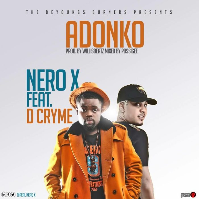 Nero X ft. Dr Cryme - Adonko (Prod. by Willisbeatz)