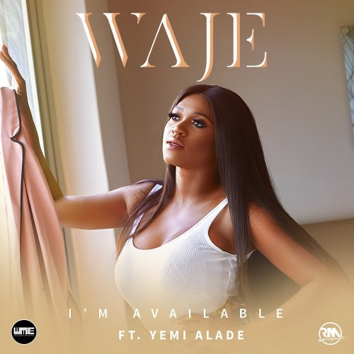 Waje ft. Yemi Alade - I'm Available (Prod. by Young D)