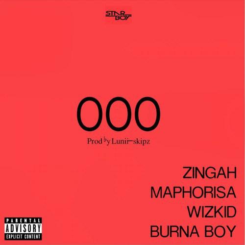 Wizkid x Burna Boy x Zingah x Maphorisa OOO - Wizkid x Burna Boy x Zingah x Maphorisa - OOO (Prod. By Lunii)