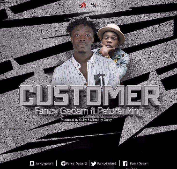 Fancy Gadam - Customer Ft. Patoranking