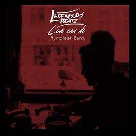 Legendury Beatz ft. Maleek Berry - Love Can Do