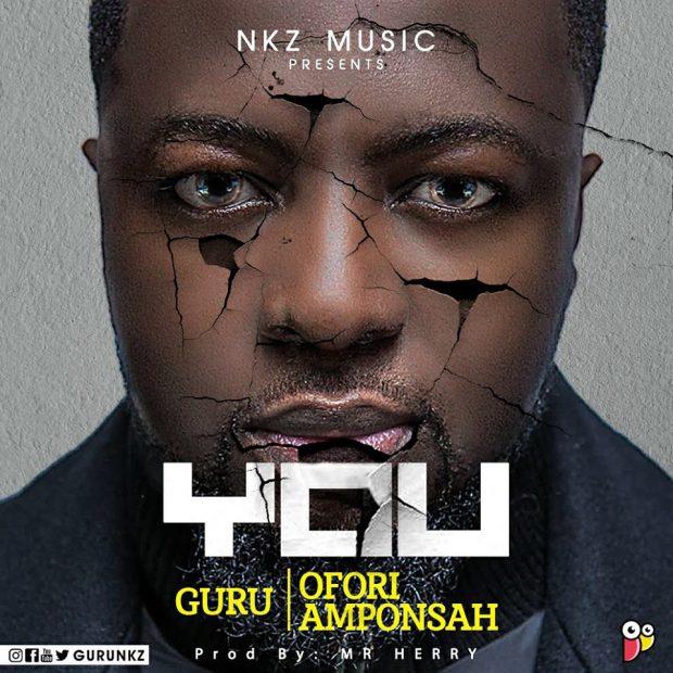 Guru ft. Ofori Amponsah You - Guru ft. Ofori Amponsah - You (Prod. By Mr. Herry)