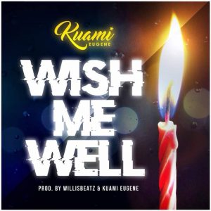 Kuami Eugene - Wish Me Well