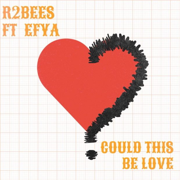 R2bees Could This Be Love ft. Efya - R2bees - Could  This Be Love ft. Efya (Prod. By Killmatic)