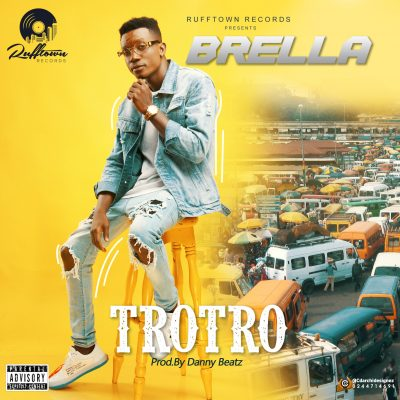 Brella Trotro - Brella - Trotro (Prod By Danny Beatz)