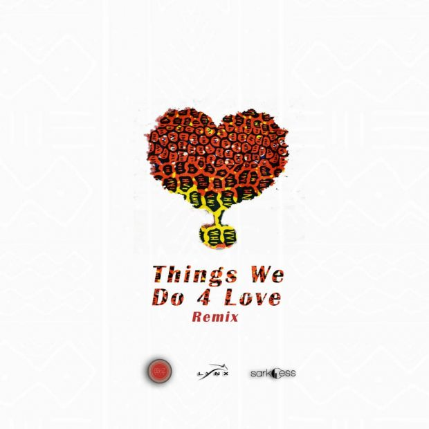KoJo Cue x Shaker ft. Sarkodie x KiDi Things We Do 4 Love - KoJo Cue x Shaker ft. Sarkodie x KiDi - Things We Do 4 Love (Remix)