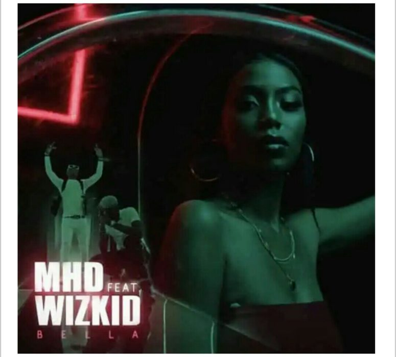 Mhd Ft Wizkid Bella