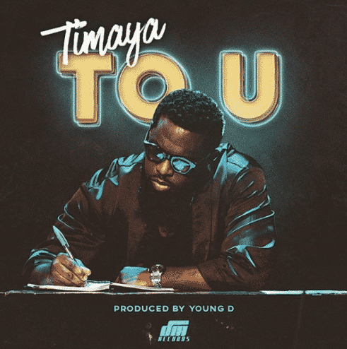Timaya To U Prod. by Young D - Timaya - To U (Prod. by Young D)