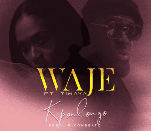 Waje ft. Timaya Kponlongo - Waje ft. Timaya - Kponlongo (Prod. by Miconbeatz)
