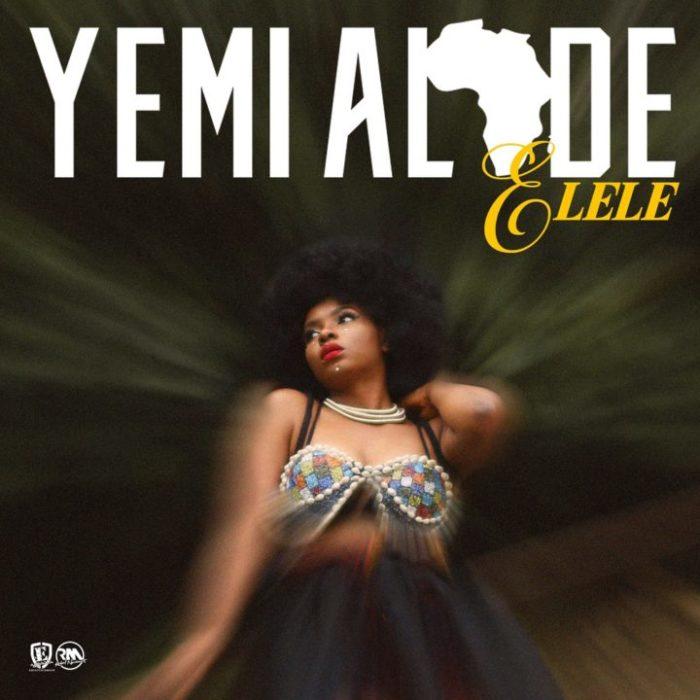 Yemi Alade Elele - Yemi Alade - Elele