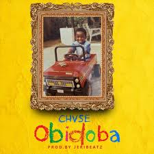 Chase Forever – Obidoba (Prod. By Jeri Beatz) {Download mp3}